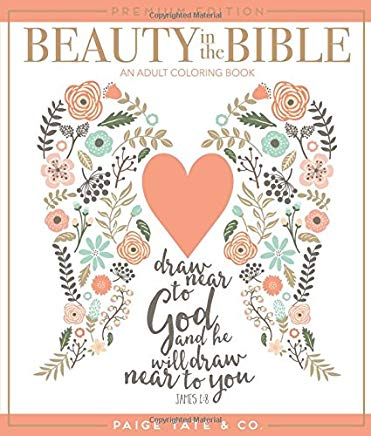 Beauty in the Bible: An Adult Coloring Book, Premium Edition (Christian Coloring, Bible Journaling and Lettering: Inspirational Gifts) Cover
