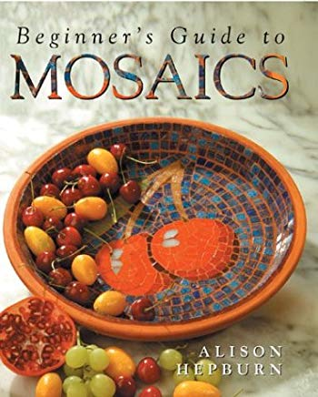 Beginner's Guide to Mosaics Cover
