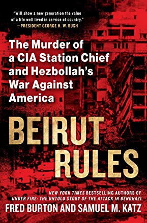 Beirut Rules: The Murder of a CIA Station Chief and Hezbollah's War Against America Cover