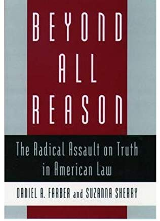 Beyond All Reason: The Radical Assault on Truth in American Law (Hardback) - Common Cover