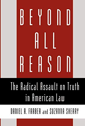 Beyond All Reason: The Radical Assault on Truth in American Law Cover