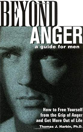 Beyond Anger: A Guide for Men: How to Free Yourself from the Grip of Anger and Get More Out of Life Cover