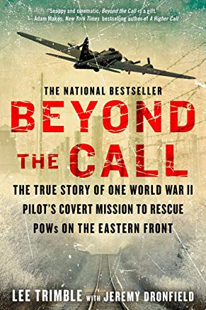 Beyond The Call: The True Story of One World War II Pilot's Covert Mission to Rescue POWs on the Eastern Front Cover