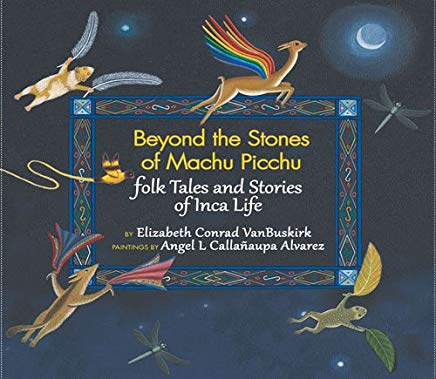 Beyond the Stones of Machu Picchu: Folk Tales and Stories of Inca Life Cover