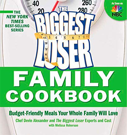 Biggest Loser Family Cookbook: Budget-Friendly Meals Your Whole Family Will Love Cover