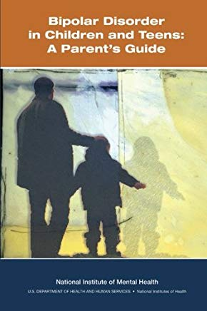 Bipolar Disorder in Children and Teens: A Parent's Guide Cover