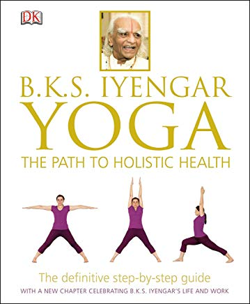 B.K.S. Iyengar Yoga: The Path to Holistic Health Cover