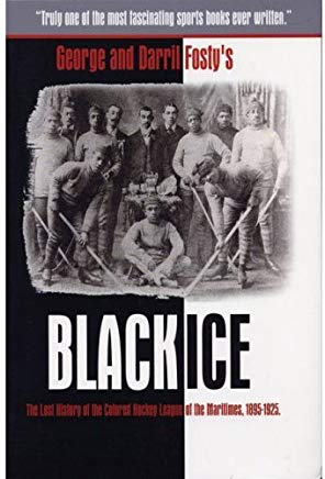 Black Ice: The Lost History of the Colored Hockey League of the Maritimes, 1895-1925. Cover