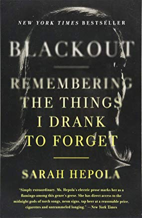 Blackout: Remembering the Things I Drank to Forget Cover