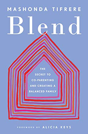 Blend: The Secret to Co-Parenting and Creating a Balanced Family Cover