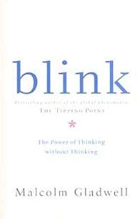 Blink,Power of Thinking Without Thinking, 2005 publication Cover