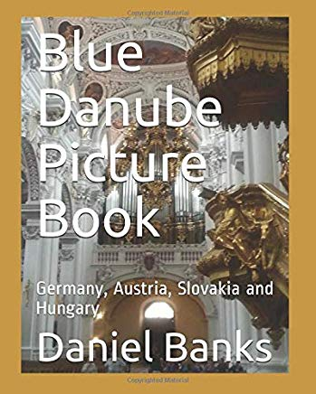 Blue Danube Picture Book: Germany, Austria, Slovakia and Hungary Cover