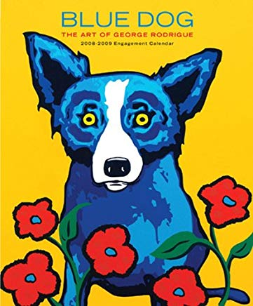 Blue Dog: The Art of George Rodrigue 2008-2009 Engagement Calendar Cover