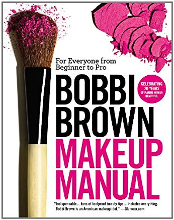 Bobbi Brown Makeup Manual: For Everyone from Beginner to Pro Cover