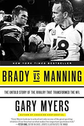 Brady vs Manning: The Untold Story of the Rivalry That Transformed the NFL Cover