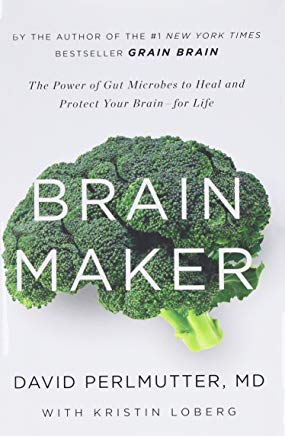 Brain Maker: The Power of Gut Microbes to Heal and Protect Your Brain for Life Cover