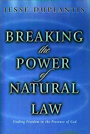 Breaking the Power of Natural Law: Finding Freedom in the Presence of God Cover