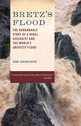 Bretz's Flood: The Remarkable Story of a Rebel Geologist and the World's Greatest Flood Cover