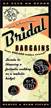 Bridal Bargains: Secrets to Throwing a Fantastic Wedding on a Realistic Budget Cover