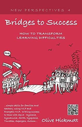 Bridges to Success: Keys to Transforming Learning Difficulties; Simple Skills for Families and Teachers to Bring Success to Those with Dys (New Perspectives) Cover