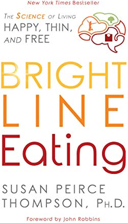 Bright Line Eating: The Science of Living Happy, Thin & Free Cover
