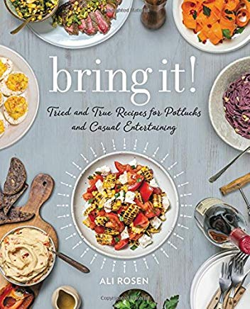 Bring It!: Tried and True Recipes for Potlucks and Casual Entertaining Cover