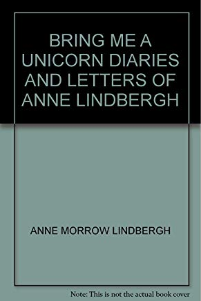 Bring Me a Unicorn Diaries and Letters of Anne Morrow Lindbergh Cover