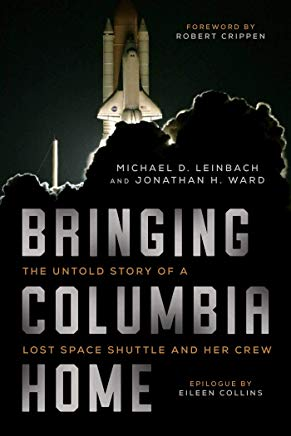Bringing Columbia Home: The Untold Story of a Lost Space Shuttle and Her Crew Cover