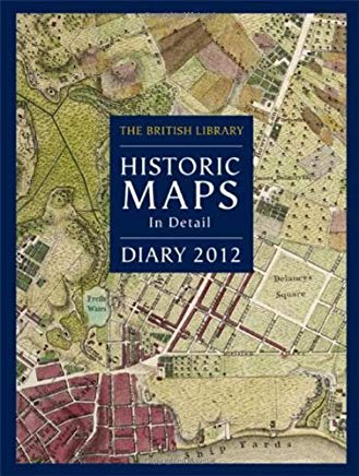 British Library Desk Diary 2012: Historic Maps in Detail Cover