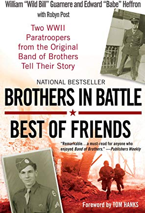 Brothers in Battle, Best of Friends: Two WWII Paratroopers from the Original Band of Brothers Tell Their Story Cover
