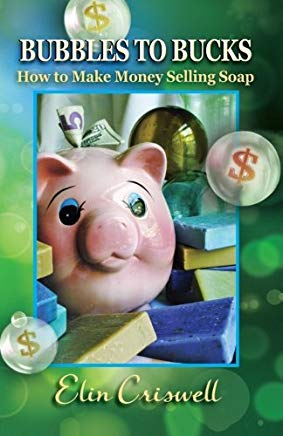 Bubbles to Bucks: How to Make Money Selling Soap Cover