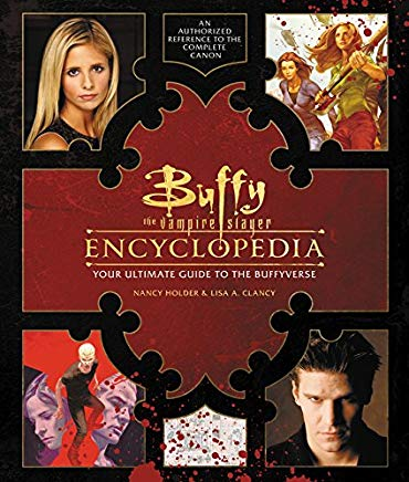 Buffy the Vampire Slayer Encyclopedia: The Ultimate Guide to the Buffyverse Cover