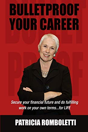 Bulletproof Your Career: Secure Your Financial Future and Do Fulfilling Work on Your Own Terms… for LIFE! Cover