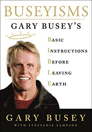 Buseyisms: Gary Busey's Basic Instructions Before Leaving Earth Cover