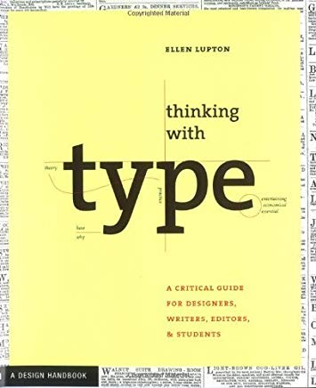 By Ellen Lupton - Thinking with Type: A Critical Guide for Designers, Writers, Editors, and Students (Design Briefs) (8/17/04) Cover