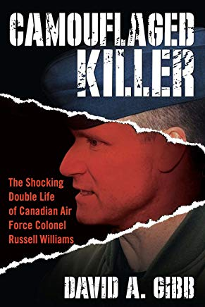 Camouflaged Killer: The Shocking Double Life of Canadian Air Force Colonel Russell Williams Cover