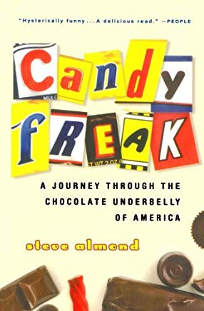 Candyfreak: A Journey through the Chocolate Underbelly of America by Steve Almond (2005-04-04) Cover