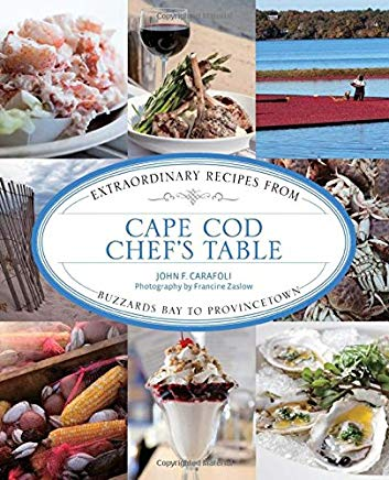 Cape Cod Chef's Table: Extraordinary Recipes from Buzzards Bay to Provincetown Cover