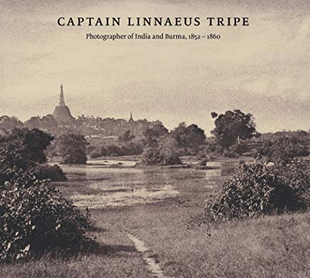 Captain Linnaeus Tripe: Photographer of India and Burma, 1852-1860 Cover