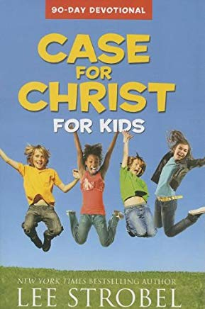 Case for Christ for Kids 90-Day Devotional (Case for… Series for Kids) Cover