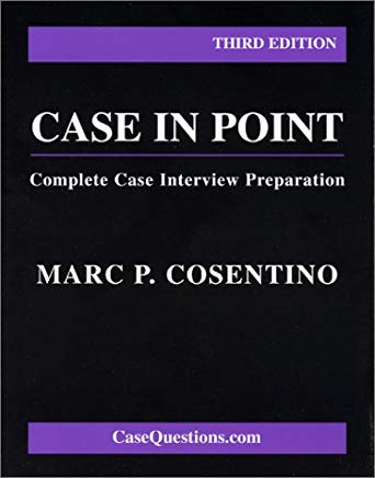 Case in Point: Complete Case Interview Preparation: Third Edition Cover