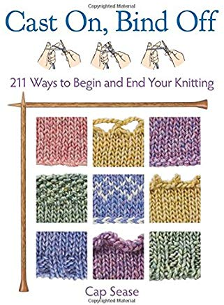 Cast On, Bind Off: 211 Ways to Begin and End Your Knitting Cover