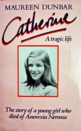 Catherine: The story of a young girl who died of anorexia Cover