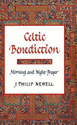 Celtic Benediction: Morning and Night Prayer Cover