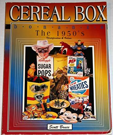 Cereal Box Bonanza the 1950's: Identification & Values Cover