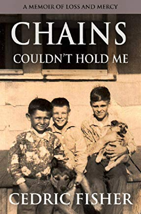 Chains Couldn't Hold Me: A Memoir of Loss and Mercy Cover