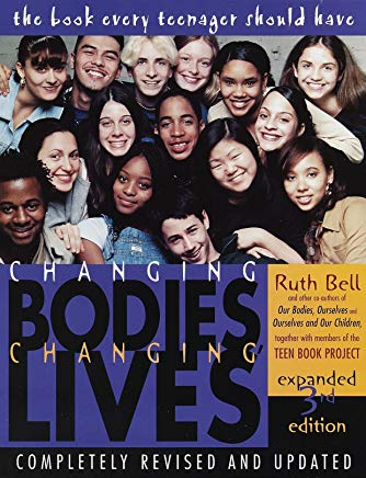 Changing Bodies, Changing Lives: Expanded Third Edition: A Book for Teens on Sex and Relationships Cover