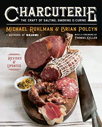 Charcuterie: The Craft of Salting, Smoking, and Curing (Revised and Updated) Cover