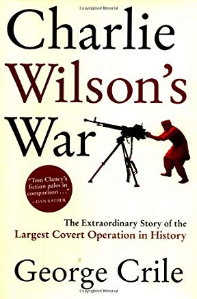 Charlie Wilson's War: The Extraordinary Story of the Largest Covert Operation in History Cover