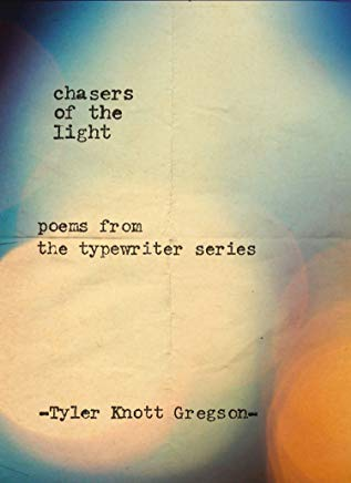 Chasers of the Light: Poems from the Typewriter Series Cover